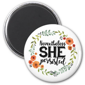 Funny Nevertheless she persisted cute vintage meme 6 Cm Round Magnet