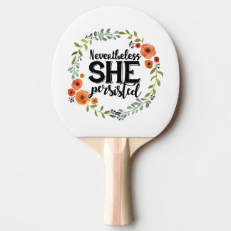Funny Nevertheless she persisted cute vintage meme Ping Pong Paddle