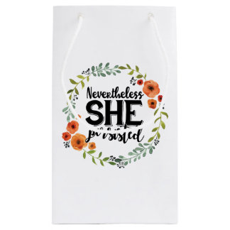 Funny Nevertheless she persisted cute vintage meme Small Gift Bag