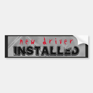 Funny New Driver Installed Red Black Bumper Sticker