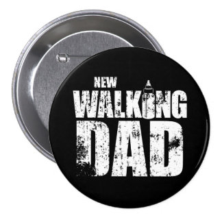 Funny New Walking Dad 7.5 Cm Round Badge