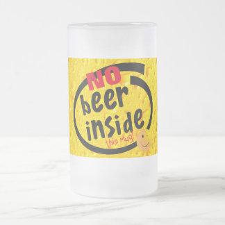 Funny No Beer Inside this Mug Design