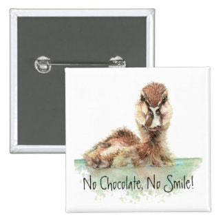 Funny, No Chocolate, No Smile, Angry Duck, Bird 15 Cm Square Badge