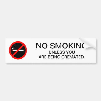 Funny NO SMOKING Sign dark humor Bumper Sticker