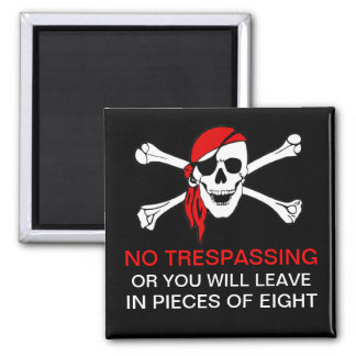 Funny No Trespassing Pirate Skull and Crossbones Magnet