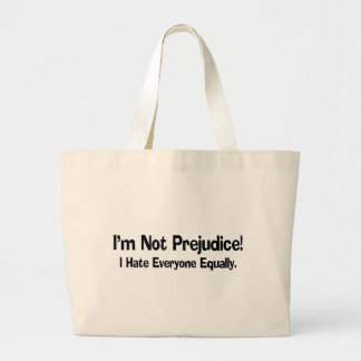 Funny Not Prejudice T-shirts Gifts Canvas Bags