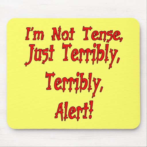 Funny Not Tense T-shirts Gifts Mouse Pads