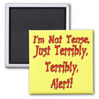 Funny Not Tense T-shirts Gifts Square Magnet