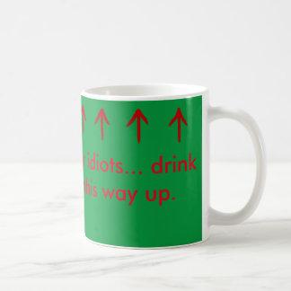 Funny novelty mug for idiots.