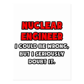 Funny Nuclear Engineer .. Doubt It Postcard