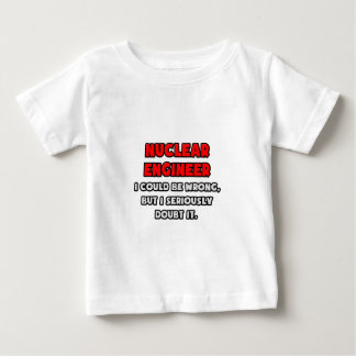 Funny Nuclear Engineer .. Doubt It Shirt