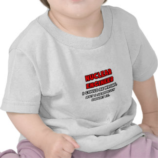Funny Nuclear Engineer Doubt It T-shirt