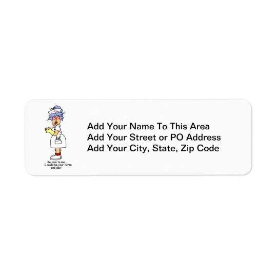 Funny Nurse Be Nice to Me T-shirts and Gifts Return Address Label
