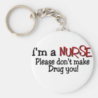 "Funny Nurse T-shirt ""Don't Make Me Drug You"" Basic Round Button Key Ring"