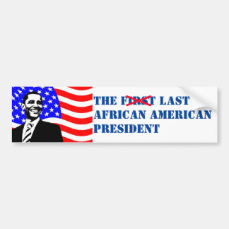 Funny Obama First Last African American President Bumper Stickers