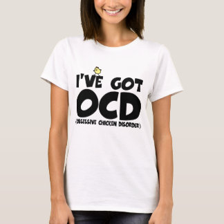 Funny OCD chicken T-Shirt