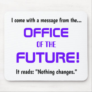 Funny Office Change Quote - Demotivational Joke Mouse Pad