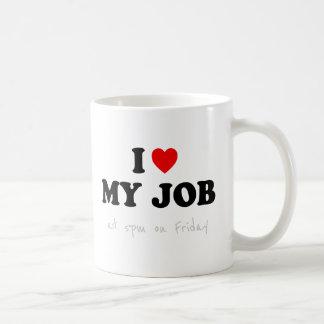 Funny Office Mug - I Love My Job