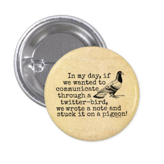 Funny Old Age Twitter Bird Pigeon Pinback Button