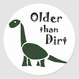Funny Older than Dirt Old Age Cartoon Round Sticker