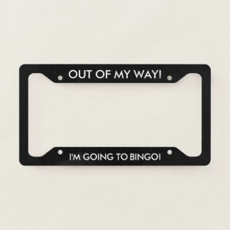 Funny Out of My Way Bingo Lovers Licence Plate Frame