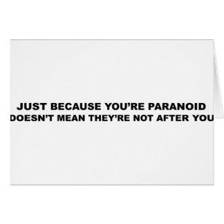 Funny Paranoia Slogan! Card