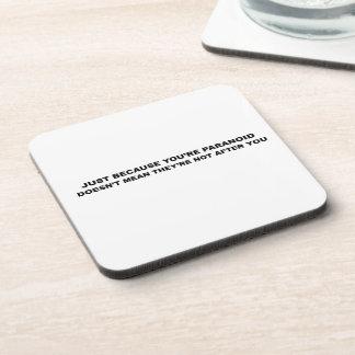 Funny Paranoia Slogan! Drink Coaster