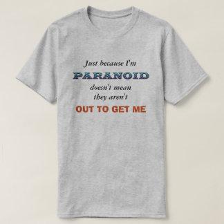 Funny Paranoid Shirt
