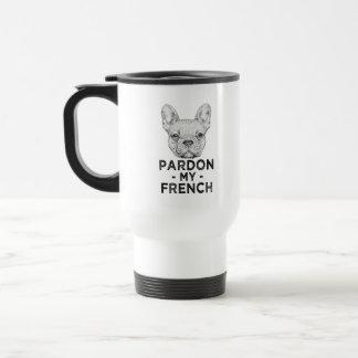 Funny Pardon my French, French Bulldog coffee mug