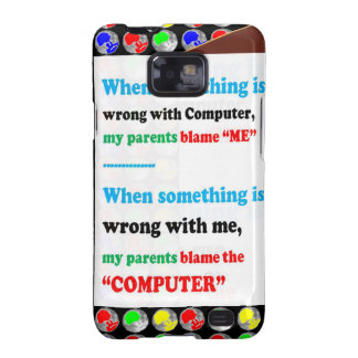 FUNNY Parents Computer Blame Game Jokes Comedy FUN Samsung Galaxy S2 Covers