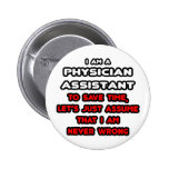 Funny Physician Assistant T-Shirts Buttons