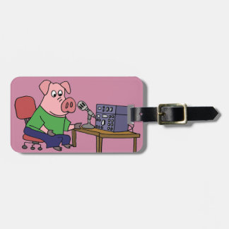 Funny Pig Using Ham Radio Luggage Tag