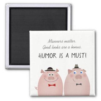 Funny Pigs Cartoon Elegant Humor Good Look Manners Magnet