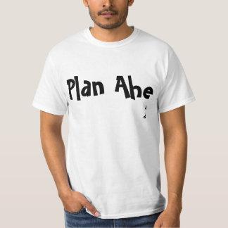 Funny Plan Ahead T-Shirt