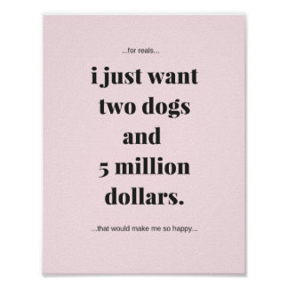 Funny Poster, 2 Dogs And 5 Million Dollars Poster