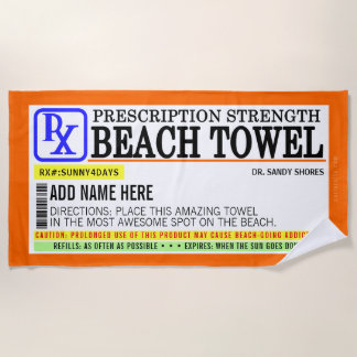 Funny Prescription Label Beach Towel