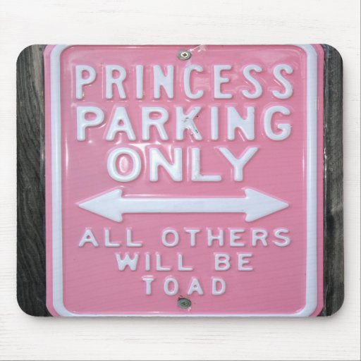 Funny Princess Parking Only sign Mousepads