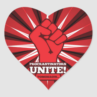 Funny: Procrastinators Unite! (Tomorrow) Heart Sticker