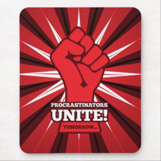 Funny: Procrastinators Unite! (Tomorrow) Mouse Pad