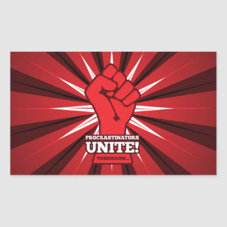 Funny: Procrastinators Unite! (Tomorrow) Rectangular Sticker