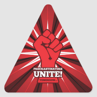 Funny: Procrastinators Unite! (Tomorrow) Triangle Sticker
