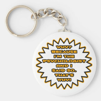 Funny Psychologist ... Because I Said So Key Ring