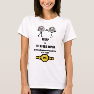 Funny Quantum Mechanics WIMP vs The Higgs Bozon T-Shirt