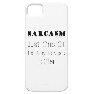 Funny Quote About Sarcasm, Humorous Quotes iPhone 5 Case