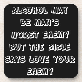 Funny Quote - Alcohol Beverage Coaster