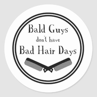 Funny Quote - Bald Guys Don't Get Bad Hair Days Classic Round Sticker