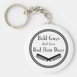 Funny Quote - Bald Guys Don't Get Bad Hair Days Key Ring