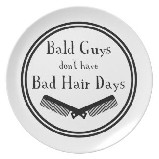 Funny Quote - Bald Guys Don't Get Bad Hair Days Party Plates