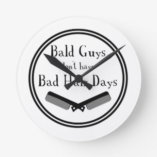 Funny Quote - Bald Guys Don't Get Bad Hair Days Round Clock