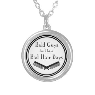 Funny Quote - Bald Guys Don't Get Bad Hair Days Silver Plated Necklace